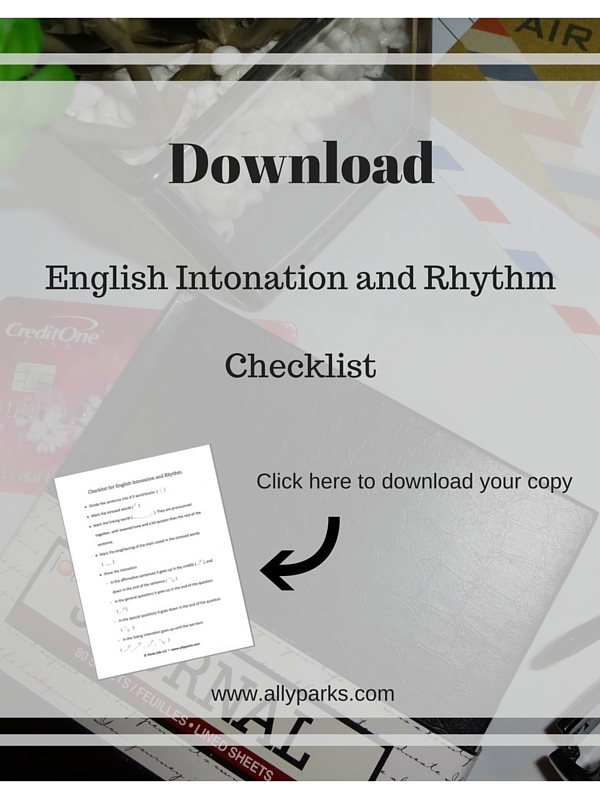 Learn English, English Conversation, Spoken English, English speaking, speak English, English intonation and rhythm, http://www.allyparks.com/downloads/download-free-english-intonation-and-rhythm-checklist