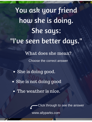 English Expressions and Phrases in real life situations. http://www.allyparks.com/english-blog/english-expressions-and-phrases-in-real-life-situations-ive-seen-better-days I've seen better days means I'm not doing good. define I've seen better days, I've seen better days meaning, English speaking, English conversation, spoken English, esl, efl, English, Inglês, inglés, английский язык, ingles, английские