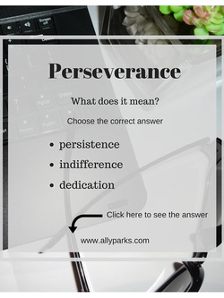 Perseverance means dedication and persistence. Download free Vocabulary Worksheet. define perseverance, perseverance meaning, ESL, English, worksheets, vocabulary worksheets, printable English, worksheets, worksheet English, English words, perseverance, http://www.allyparks.com/english-blog/vocabulary-worksheets-perseverance