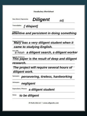 Diligent means hardworking and tireless. define diligent, diligent meaning, ESL, Learn English vocabulary, learn English words, vocabulary strategies, English worksheets, vocabulary worksheets, free printable vocabulary worksheets, http://www.allyparks.com/english-blog/vocabulary-worksheets-diligent